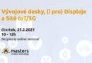 Bezplatný online seminář MASTERS na téma Vývojové desky, (i pro) Displeje a Sítě IoT/5G